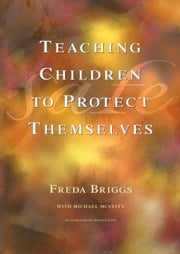 Teaching Children to Protect Themselves ebook by Briggs, Freda