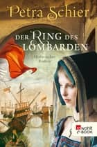 Der Ring des Lombarden ebook by Petra Schier
