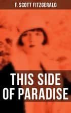 THIS SIDE OF PARADISE - The Original 1920 Edition ebook by F. Scott Fitzgerald