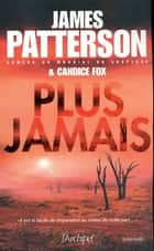 Plus jamais ebook by James Patterson