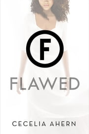 Flawed - A Novel ebook by Cecelia Ahern