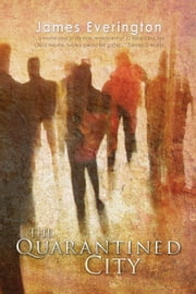 The Quarantined City ebook by James Everington