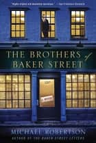 The Brothers of Baker Street ebook by Michael Robertson