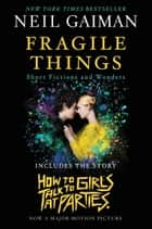 Fragile Things - Short Fictions and Wonders eBook by Neil Gaiman