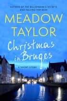 Christmas In Bruges - A Short Story ebook by Meadow Taylor
