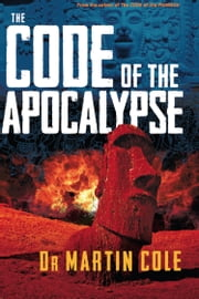 The Code of the Apocalypse ebook by Martin Cole