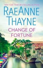 Change of Fortune ebook by RaeAnne Thayne