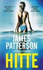 Hitte ebook by James Patterson, Auke Leistra, Atty Mensinga