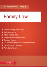 A Straightforward Guide To Family Law - Revised Edition ebook by David Bryan