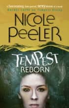 Tempest Reborn - Book 6 in the Jane True series ebook by Nicole Peeler