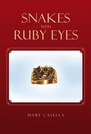 Snakes With Ruby Eyes ebook by Mary Casella