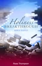 Holiness Breakthrough ebook by Ross Thompson