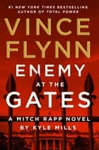 Enemy at the Gates ebook by Vince Flynn, Kyle Mills