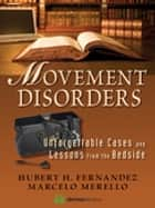 Movement Disorders ebook by Hubert H. Fernandez, MD,Marcelo Merello, MD