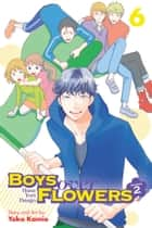 Boys Over Flowers Season 2, Vol. 6 ebook by Yoko Kamio