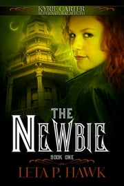 The Newbie - Kyrie Carter: Supernatural Sleuth, #1 ebook by Leta Hawk