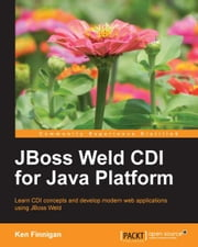 JBoss Weld CDI for Java Platform ebook by Ken Finnigan