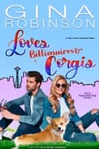 Loves Billionaires and Corgis - A Feel Good Romance ebook by Gina Robinson