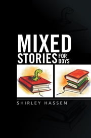 Mixed Stories for Boys ebook by Shirley Hassen