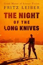 The Night of the Long Knives ebook by Fritz Leiber