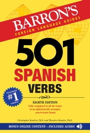 501 Spanish Verbs 8th ed. ebook by Christopher Kendris, Ph.D., Theodore Kendris,...
