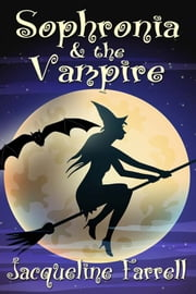 Sophronia and the Vampire ebook by Jacqueline Farrell