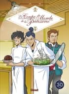La coupe du monde de Patisserie ebook by Clotilde Bruneau, Christine Chatal, Isa Python