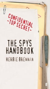 The Spy's Handbook ebook by Herbie Brennan
