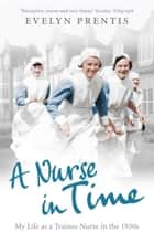 A Nurse in Time ebook by Evelyn Prentis