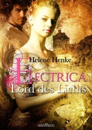 Electrica - Lord des Lichts ebook by Helene Henke