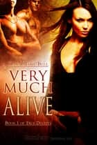 Very Much Alive ebook by Dana Marie Bell
