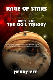 Rage of Stars: Book Three of The Sigil Trilogy ebook by Henry Gee