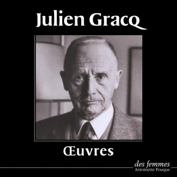 Œuvres audiobook by Julien Gracq