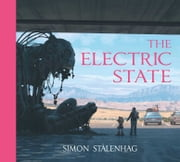 The Electric State ebook by Simon Stålenhag