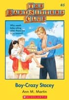 The Baby-Sitters Club #8: Boy-Crazy Stacey ebook by Ann M. Martin
