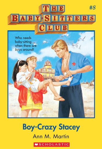 The Baby-Sitters Club #8: Boy-Crazy Stacey - Classic Edition ebook by Ann M. Martin