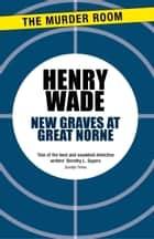New Graves at Great Norne ebook by Henry Wade