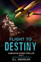 Flight to Destiny (A Samantha Starr Thriller, Book 2) ebook by