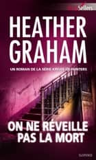 On ne réveille pas la mort - T9 - Krewe of Hunters ebook by Heather Graham