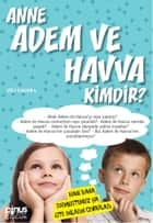 Anne Adem ve Havva Kimdir ? ebook by Veli Karanfil