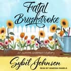 Fatal Brushstroke audiobook by Sybil Johnson