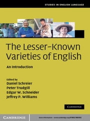 The Lesser-Known Varieties of English - An Introduction ebook by Daniel Schreier,Peter Trudgill,Professor Edgar W. Schneider,Jeffrey P. Williams