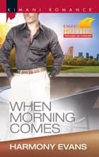 When Morning Comes ebook by Harmony Evans