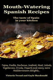 Mouth-Watering Spanish Recipes ebook by Victoria Twead