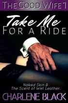 Take Me for a Ride ebook by Charlene Black