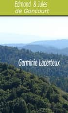 Germinie Lacerteux ebook by Edmond et  Jules de Goncourt