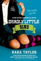 Deadly Little Sins ebook by Kara Taylor