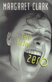 Care Factor Zero ebook by Margaret Clark