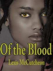 Of the Blood ebook by Lexis McCutcheon