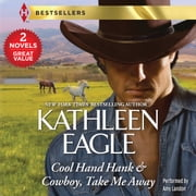 Cool Hand Hank & Cowboy, Take Me Away audiobook by Kathleen Eagle